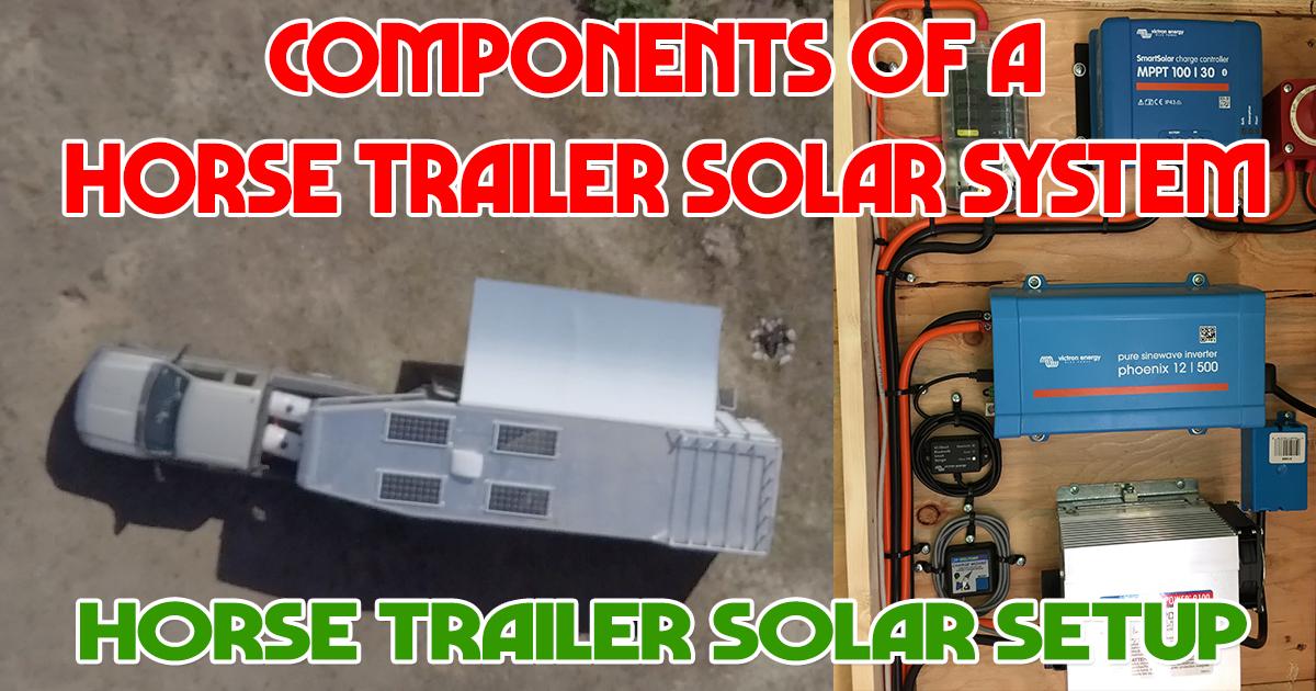 My Horse Trailer Solar Setup - TrailMeister